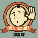 Loyal Listener Sign Up